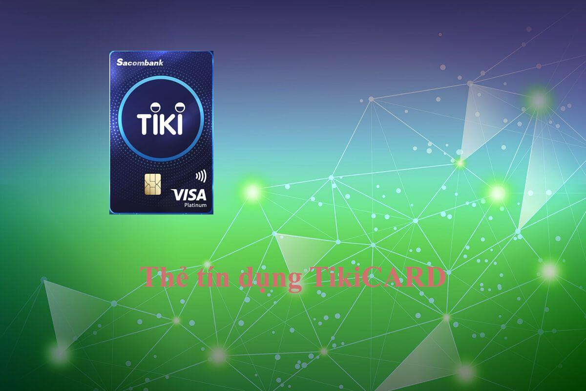 Thẻ tín dụng Sacombank Tiki Platinum (TikiCARD)
