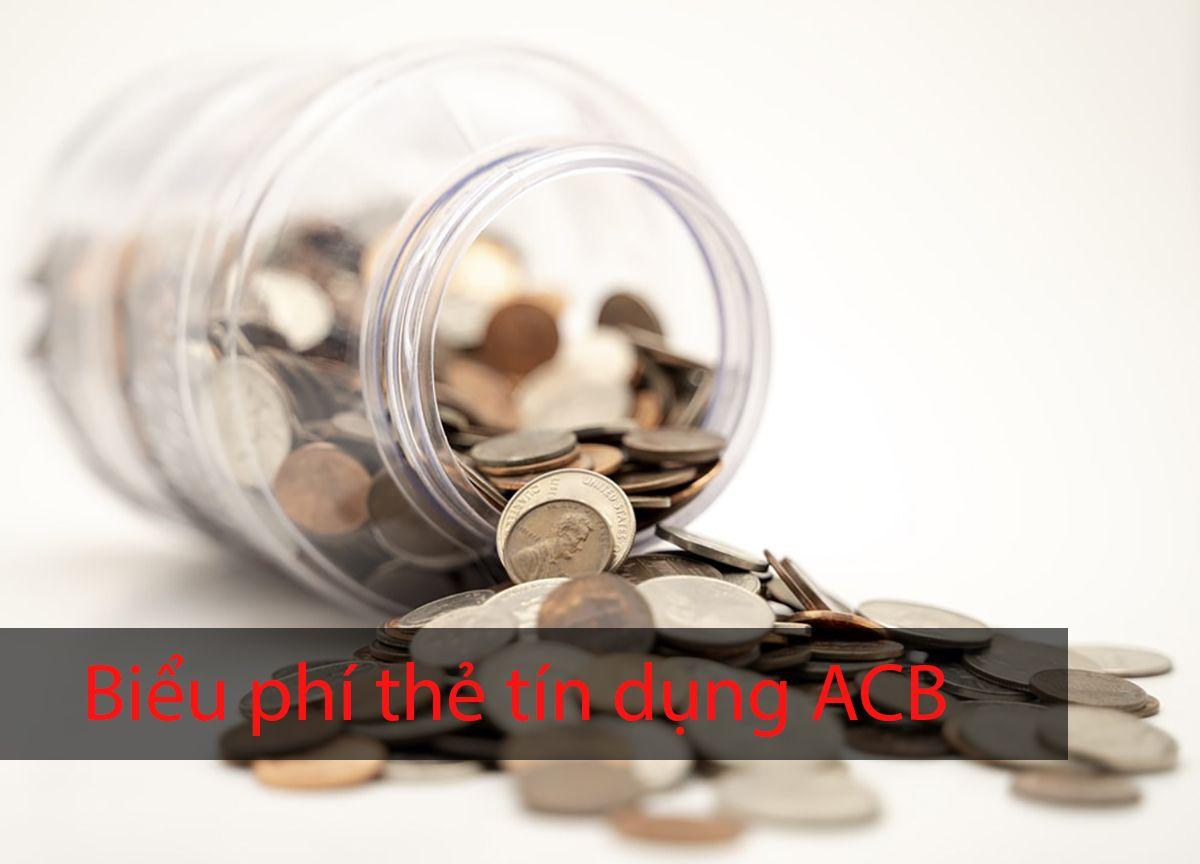 Biểu phí thẻ tín dụng ACB, các loại phí credit card ngân hàng Á Châu