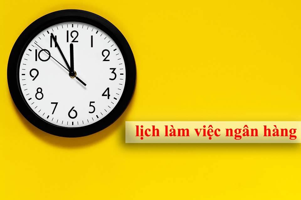 Lịch làm việc ngân hàng Việt Nam