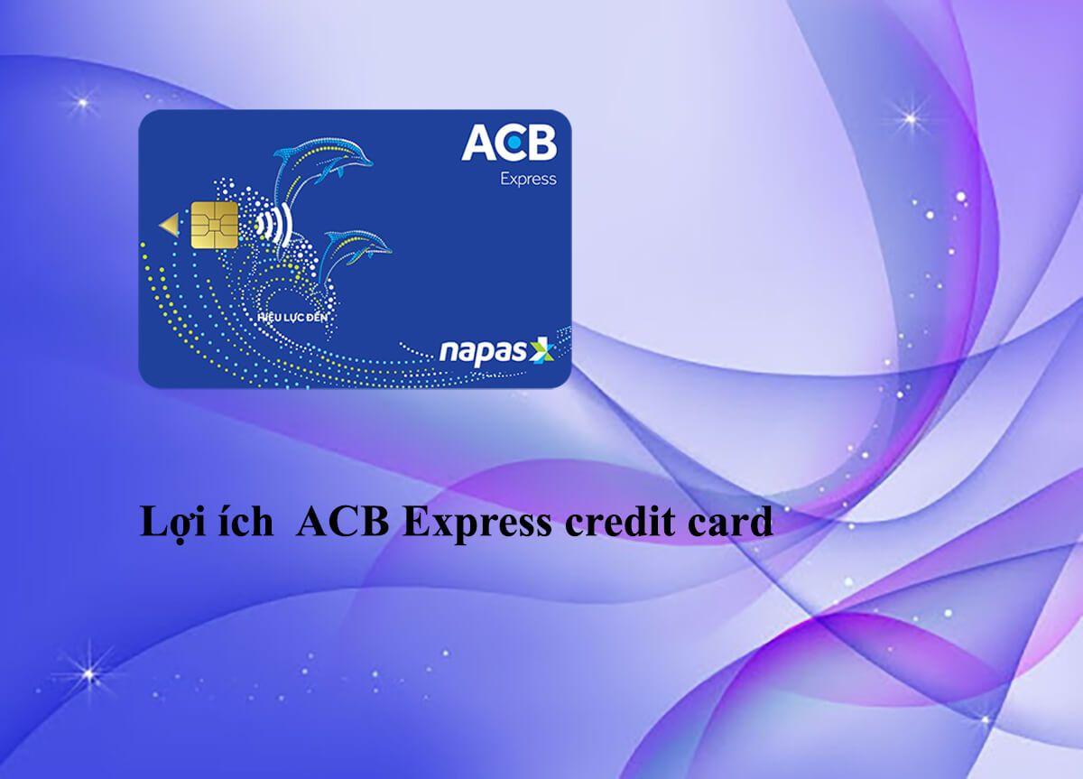Lợi ích dành cho chủ sở hữu ACB Express