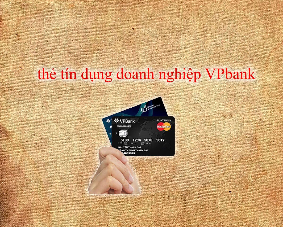 Điều kiện mở thẻ tín dụng doanh nghiệp VPbank