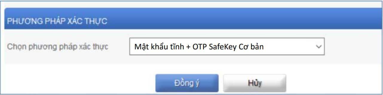 """phương pháp xác thực là """"OTP SafeKey Cơ bản"""""""