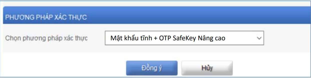 phương pháp xác thực là OTP SafeKey Nâng cao
