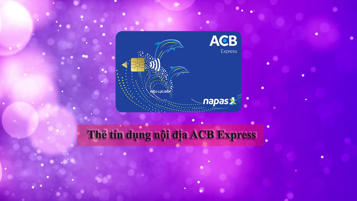 thẻ tín dụng nội địa ACB Express