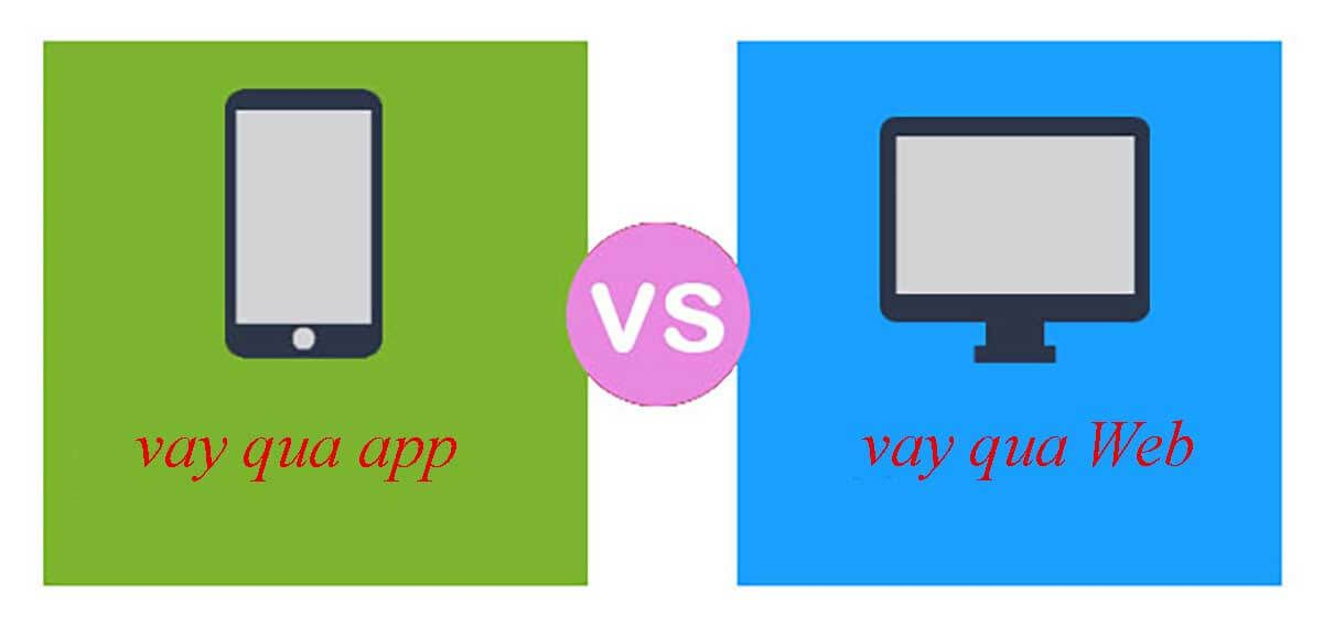 Nên vay tiền online qua trang Web hay App vay tiền?